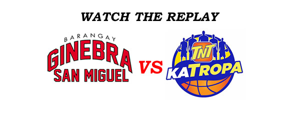 List of Replay Videos Ginebra vs TNT @ Binan, Laguna September 18, 2016