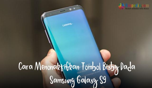 Cara Menonaktifkan Tombol Bixby Pada Samsung Galaxy S9