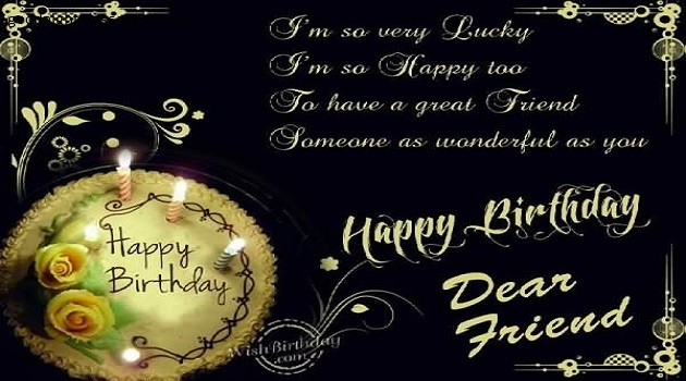 60 Happy Birthday Wishes For Friends Messages And Quotes Best – Birthday Greetings to a Friend Quote