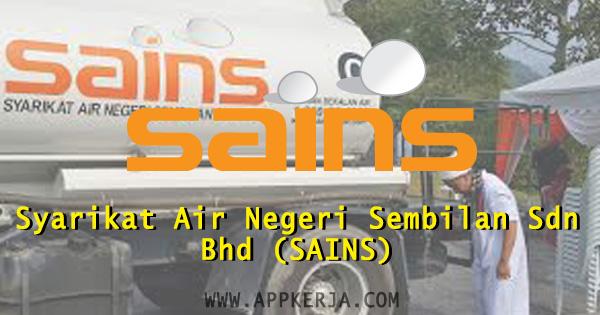 Jawatan Kosong Syarikat Air Negeri Sembilan Sdn Bhd (SAINS)