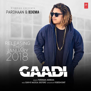 Gaadi Lyrics - PARDHAAN | BOHEMIA | Sukh-E Song