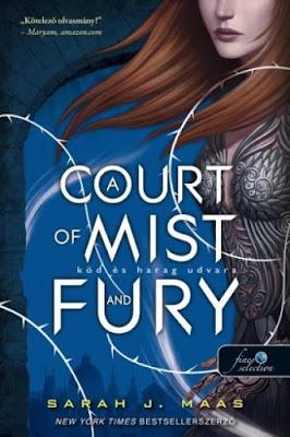 Sarah J. Maas – A Court of Mist and Fur: Köd és harag udvara (Tüskék és rózsák udvara 2.)  megjelent a Könyvmolyképző Kiadó gondozásában a Rubin Pöttyös Könyvek sorozatban