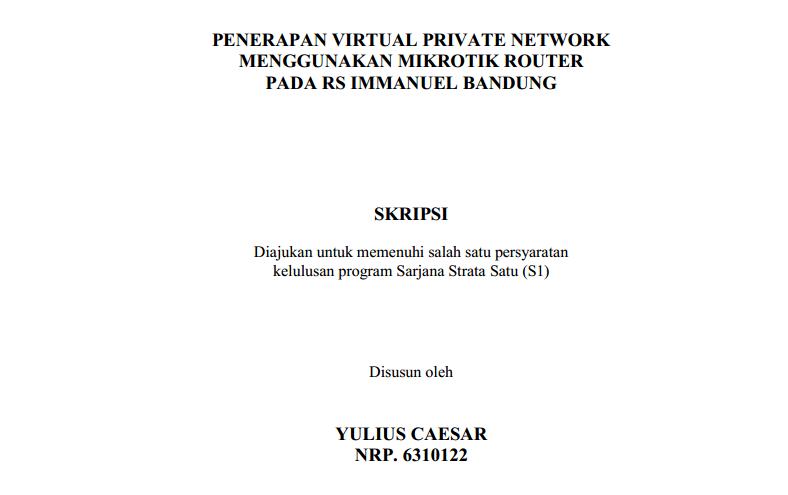 Skripsi Penerapan Vpn Menggunakan Mikrotik Router Pada Rs Immanuel Bandung Mymastah