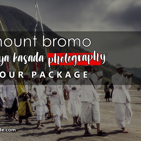 Mount Bromo Yadnya Kasada Photography Tour Package 2018