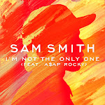 Sam Smith - I'm Not the Only One (feat. A$AP Rocky) - Single Cover