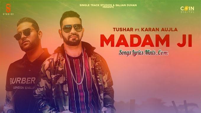 Madam Ji Lyrics In Hindi & English – Tushar feat. Karan Aujla | Latest Punjabi Song Lyrics 2020