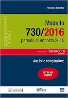 Modello 730/2016. Periodo di imposta 2015. Analisi e compilazione