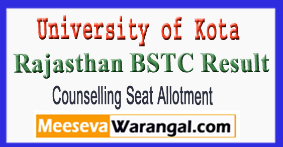 University Of Kota Rajasthan BSTC Result 1st-2d-3rd Round Counselling Seat Allotment 2018