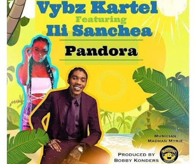 Vybz Kartel ft. Ili Sanchea – Pandora (Mp3 Download)
