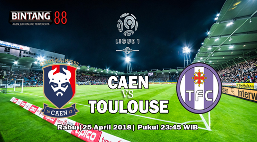 Prediksi Caen vs Toulouse 25 April 2018
