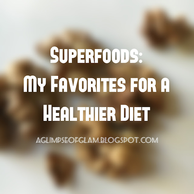 Superfoods: My Favorites for a Healthier Diet - Andrea Tiffany A Glimpse of Glam