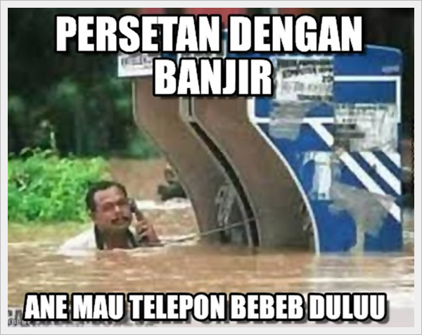 meme lucu jakarta banjir malah telepon bebeb