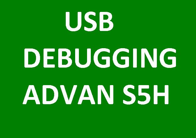 Tutorial how to enable usb debugging on an s5h advan