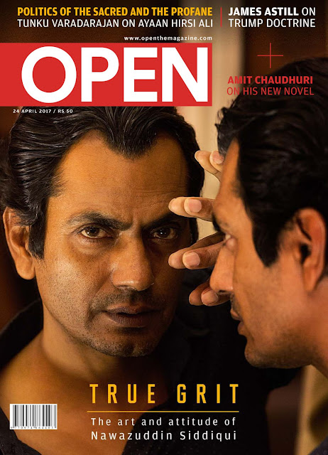 Nawazuddin Siddiqui on The Cover Of Open Magazine April 2017