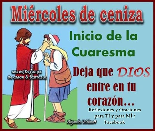 MIÉRCOLES DE CENIZA Inicio de la Cuaresma  Deja que DIOS entre en tu corazón.