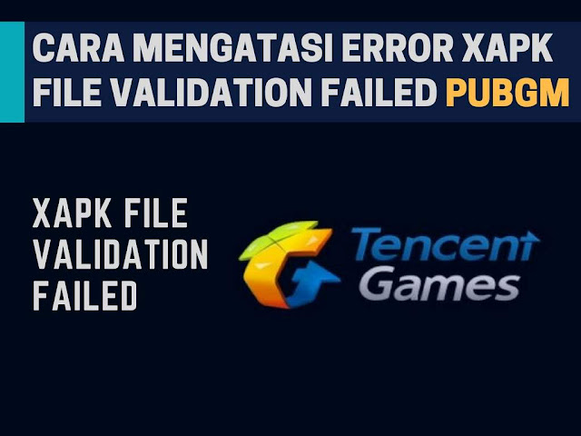 Cara Mengatasi XAPK File Validation Failed PUBG Mobile Cara Mengatasi XAPK File Validation Failed PUBG Mobile