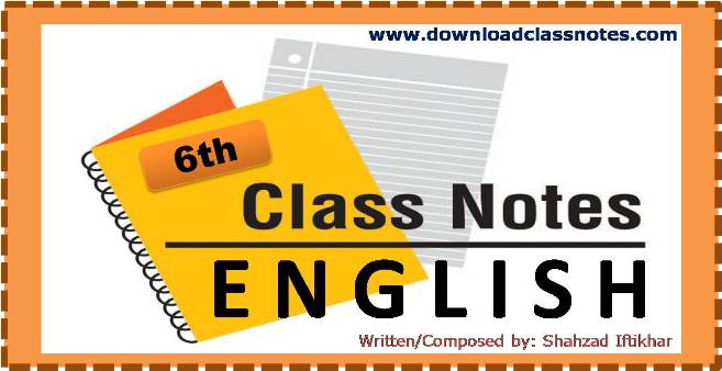 6th Class English Notes for Islamabad Model Schools and Colleges