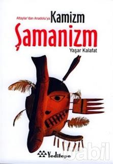 Yaşar Kalafat - Altaylar-dan Anadolu-ya Kamizm Şamanizm