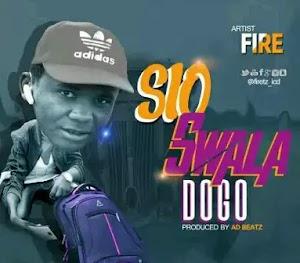 Download Audio | Fire - Sio Swala Dogo