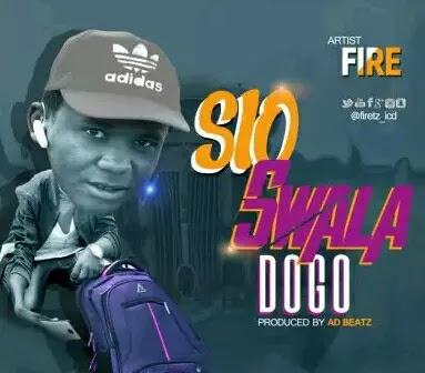 Download Audio | Fire - Sio Swala Dogo