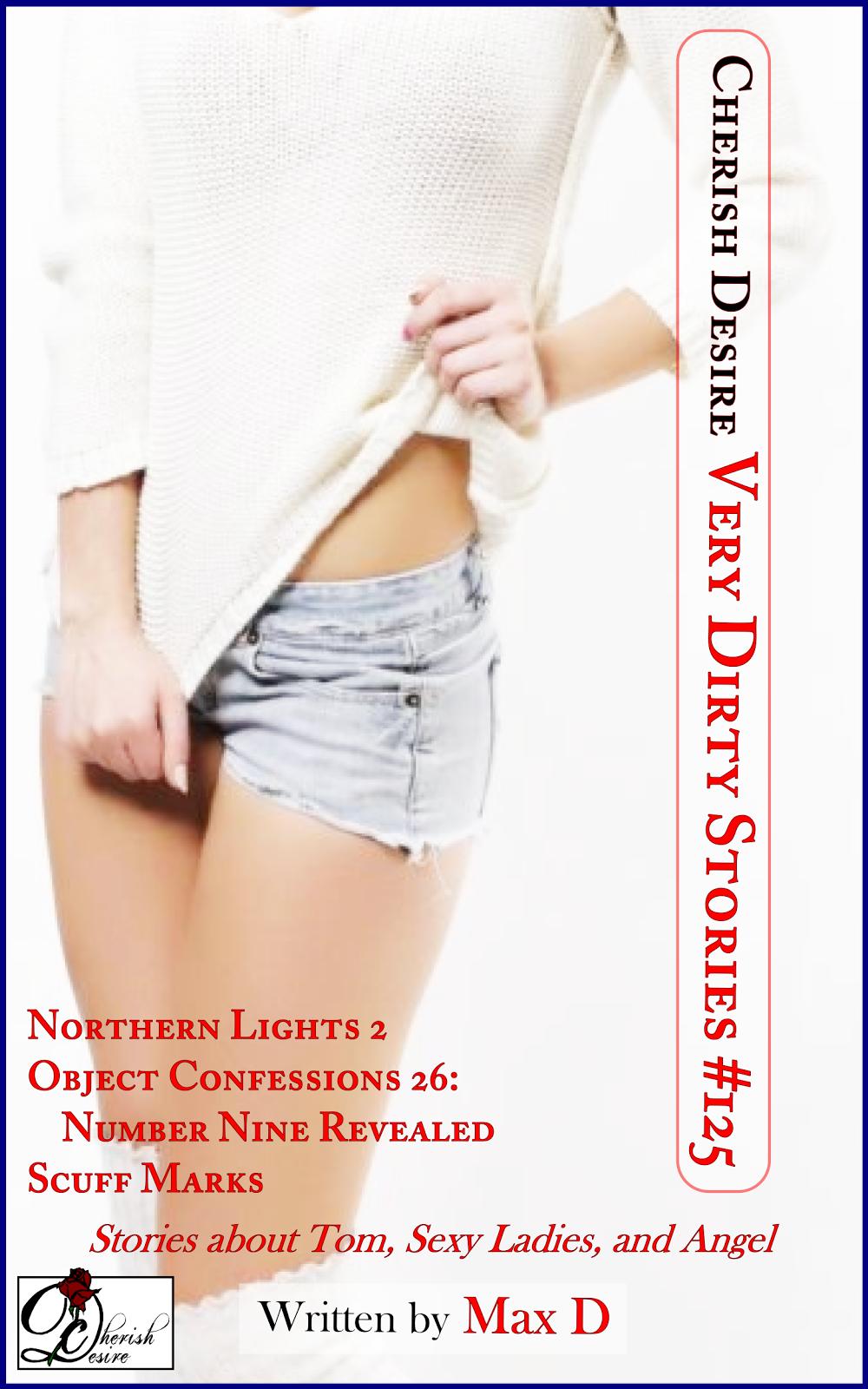 Cherish Desire: Very Dirty Stories #125, Max D, erotica