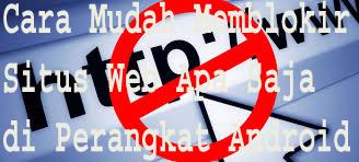 Cara Mudah Memblokir Situs Web  di Perangkat Android 3