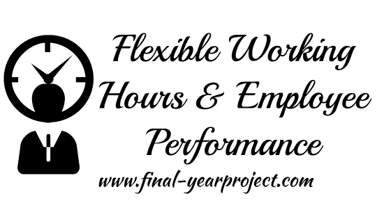 MBA Project on Flexible Working Hours and Employee Performance