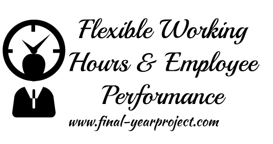 MBA Project on Flexible Working Hours and Employee
