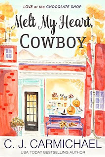 Melt My Heart, Cowboy (Love at the Chocolate Shop #1) by C.J. Carmichael