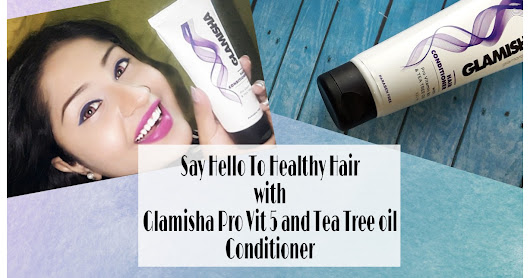 Say Hello to Healthy Hair With-Glamisha Pro Vitamin B5 and Tea Tree Oil