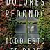 Libro recomendado: Todo esto te daré de Dolores Redondo, ganadora del Premio Planeta 2016
