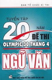 Tuyển Tập 20 Năm Đề Thi Olympic Ngữ Văn 10-11 - Nhiều Tác Giả