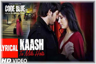 Kaash Tu Mila Hota Lyrics- Code Blue | Jubin Nautiyal Image