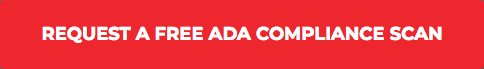 Click here to request a free ADA compliance scan