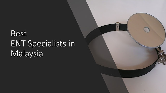 Best ENT Specialists in Malaysia