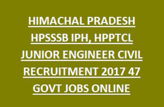 HIMACHAL PRADESH HPSSSB IPH, HPPTCL JUNIOR ENGINEER CIVIL RECRUITMENT NOTIFICATION 2017 47 GOVT JOBS ONLINE