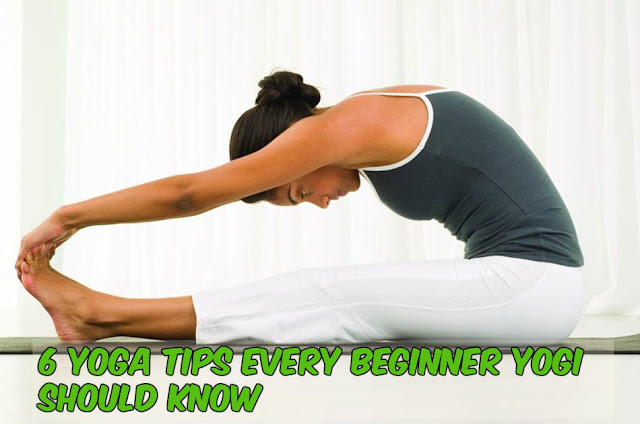 6 Yoga Tips Every Beginner Yogi Should Know