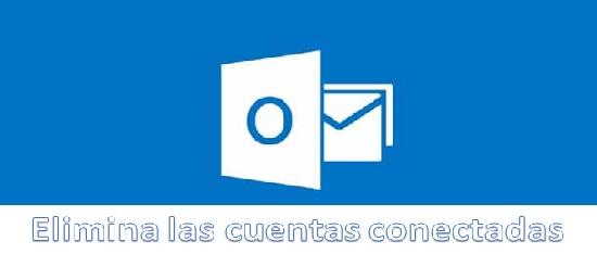 Pasos para eliminar una cuenta conectada a Hotmail