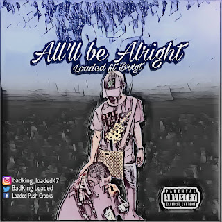 All'll Be Alrigh- Loaded Ft. Brxgt (Mixed By Fabdidit)