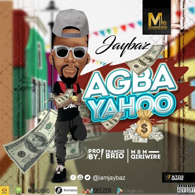 Music: Jaybaz - Agba Yahoo (@iamjaybaz)
