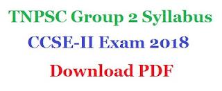 TNPSC Group 2 CCSE-II Exam 2018 Syllabus - Download PDF