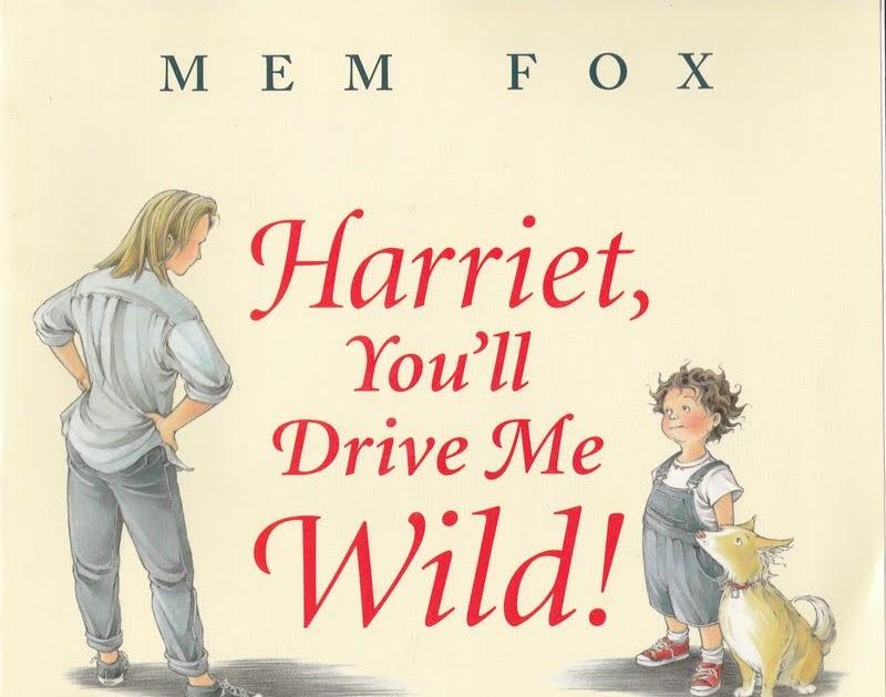 The Marlowe Bookshelf Harriet You Ll Drive Me Wild