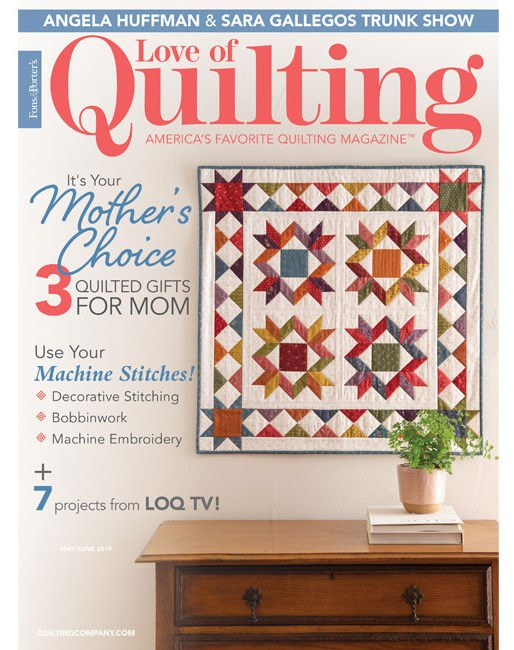 NEW! 2019 May-June Love of Quilting !
