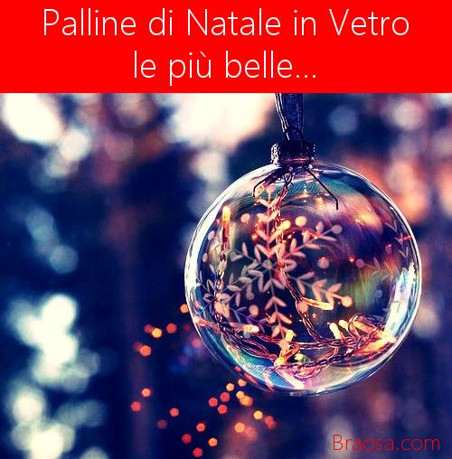 Palline di Natale in vetro decorato le più belle da personalizzare