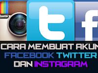 Cara Membuat Akun Facebook, Twitter dan Instagram