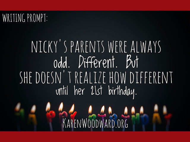 Writing Prompt: Nicky's parents had always been odd. Different. But she didn't realize how different until her 21st birthday.