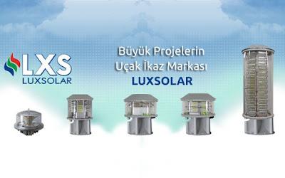 Luxsolar, dev projelerin tercih ettiği uçak ikaz markası