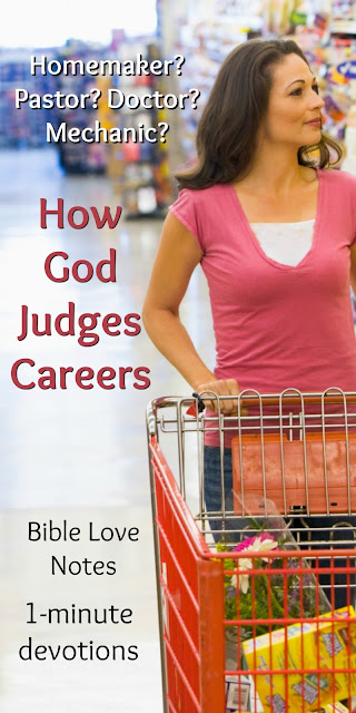 Do you know how God rates careers? You need to hear this....it's important. #BibleLoveNotes #Bible #Biblestudy
