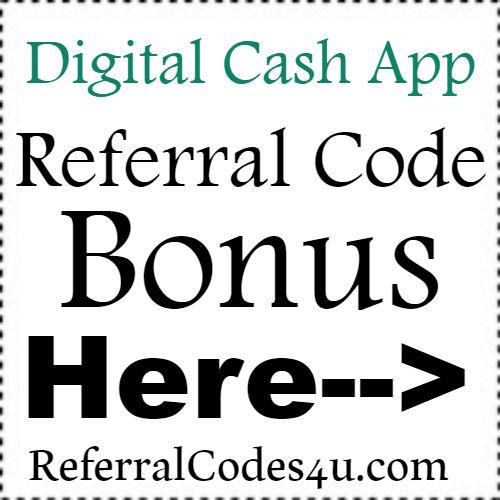 Digital Cash App Referral Code & Sign up Bonus: Post code here