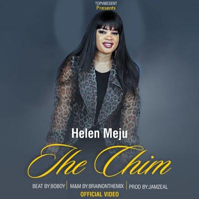 [Music + Video] Helen Meju – Ihe Chim